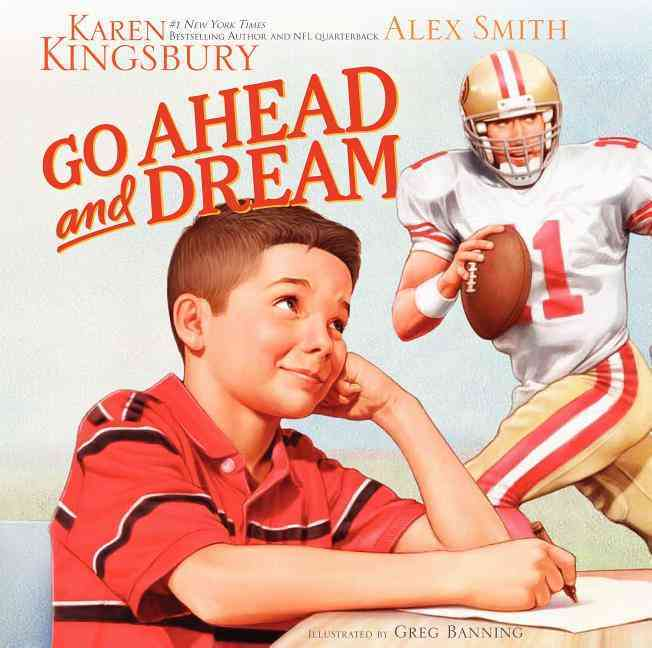 Go Ahead and Dream By Kingsbury, Karen/ Banning, Greg (ILT)/ Smith, Alex