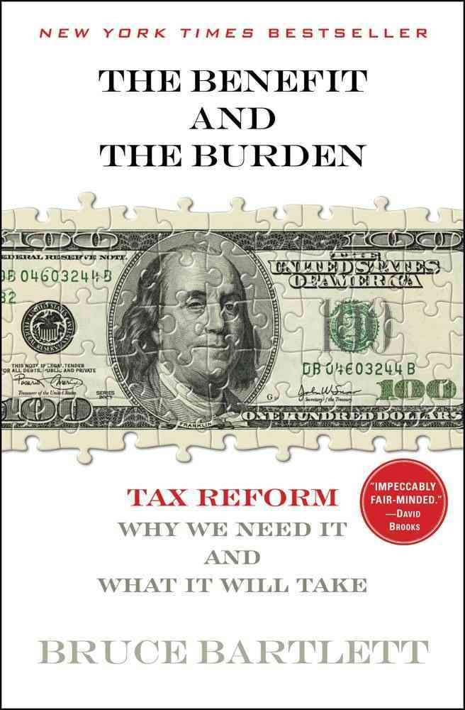 The Benefit and the Burden By Bartlett, Bruce